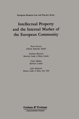 Intellectual Property and the Internal Market of the European Community - Groves, Peter, Dr., LL.