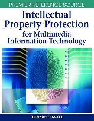Intellectual Property Protection for Multimedia Information Technology - Sasaki, Hideyasu (Editor)