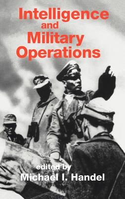Intelligence and Military Operations - Handel, Michael (Editor)