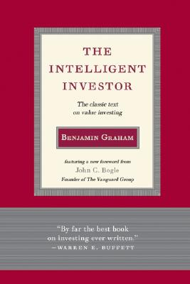 Intelligent Investor: The Classic Text on Value Investing - Graham, Benjamin