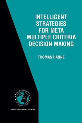 Intelligent Strategies for Meta Multiple Criteria Decision Making - Hanne, Thomas