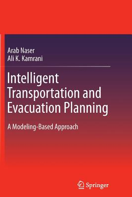Intelligent Transportation and Evacuation Planning: A Modeling-Based Approach - Naser, Arab, and Kamrani, Ali K