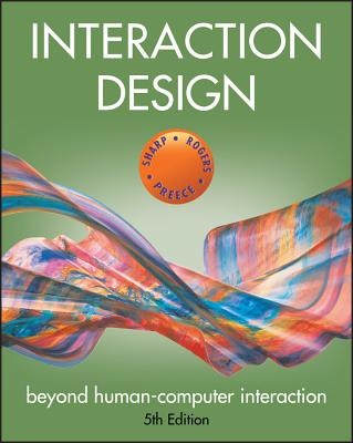 Interaction Design: Beyond Human-Computer Interaction - Sharp, Helen, and Preece, Jennifer, and Rogers, Yvonne