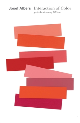 Interaction of Color - Albers, Josef, and Weber, Nicholas Fox (Foreword by)