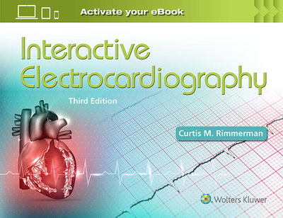 Interactive Electrocardiography - Rimmerman, Curtis M, MD