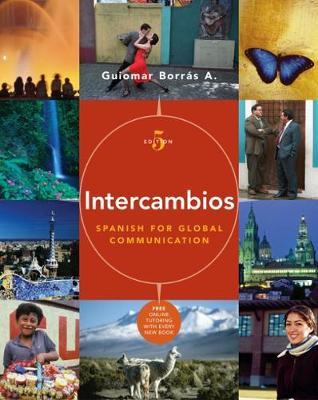Intercambios: Spanish for Global Communication (with Audio CD and Vmentor Spanish 3-Semester Printed Access Card) - Borras, Guiomar Alvarez, and Faigley, Lester, Professor, and Borr's a, Guiomar