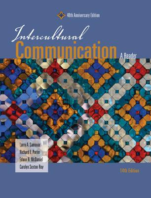 Intercultural Communication: A Reader - Samovar, Larry A, and Porter, Richard E, and McDaniel, Edwin R