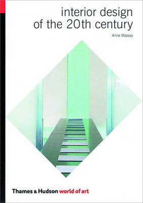 Interior Design of the 20th Century - Massey, Anne