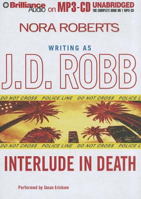 Interlude in Death - Roberts, Nora, and Robb, J D, and Ericksen, Susan (Performed by)