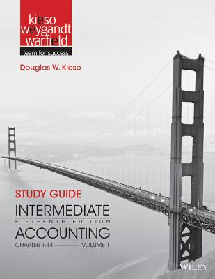 Intermediate Accounting 15E Study Guide Volume 1 - Kieso, Donald E., and Weygandt, Jerry J., and Warfield, Terry D.