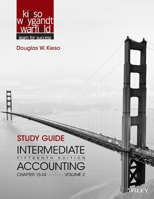 Intermediate Accounting 15E Study Guide Volume 2 - Kieso, Donald E., and Weygandt, Jerry J., and Warfield, Terry D.
