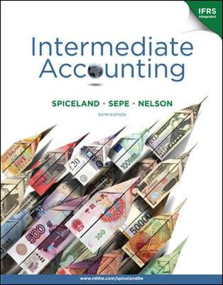 Intermediate Accounting - Spiceland, J David, and Sepe, James, and Nelson, Mark, PhD