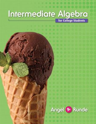 Intermediate Algebra for College Students - Angel, Allen R, and Runde, Dennis C