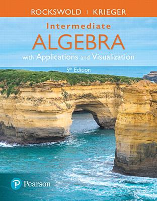 Intermediate Algebra with Applications & Visualization - Rockswold, Gary K., and Krieger, Terry A.