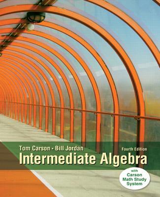 Intermediate Algebra - Carson, Tom, and Jordan, Bill