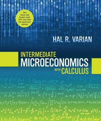 Intermediate Microeconomics with Calculus: A Modern Approach - Varian, Hal R