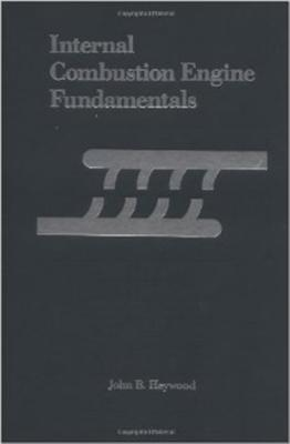 Internal Combustion Engine Fundamentals - Heywood, John B
