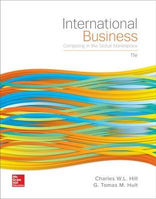 International Business: Competing in the Global Marketplace - Hill, Charles W, and Hult, G Tomas