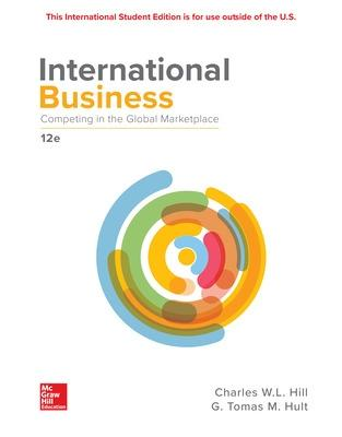 International Business: Competing in the Global Marketplace - Hill, Charles W. L., and Hult, G. Tomas M.