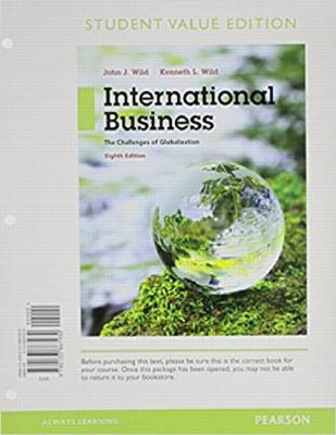 International Business: The Challenges of Globalization, Student Value Edition Plus Mylab Management with Pearson Etext -- Access Card Package - Wild, John J, and Wild, Kenneth L