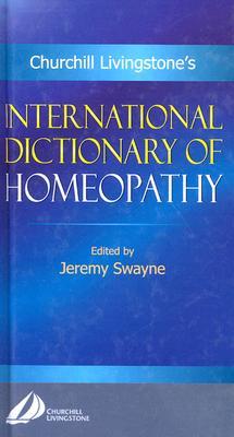 International Dictionary of Homeopathy - Swayne, Jeremy