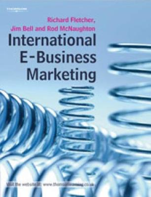 International E-Business Marketing - Fletcher, Richard, and Bell, Jim, and McNaughton, Rod