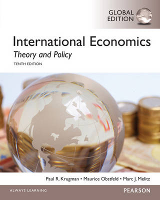International Economics: Theory and Policy, Global Edition - Krugman, Paul, and Obstfeld, Maurice, and Melitz, Marc