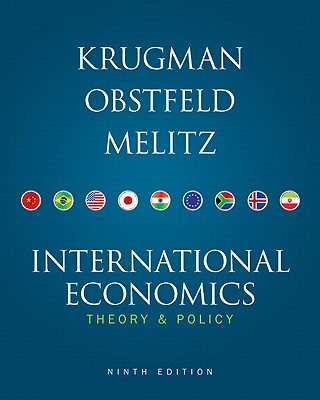 International Economics: Theory & Policy - Krugman, Paul R, and Obstfeld, Maurice, and Melitz, Marc