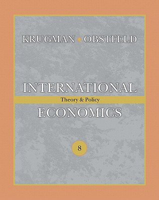International Economics: Theory & Policy - Krugman, Paul R, and Obstfeld, Maurice