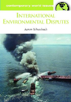 International Environmental Disputes: A Reference Handbook - Schwabach, Aaron