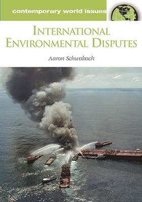 International Environmental Disputes: A Reference Handbook - Schwabach, Aaron