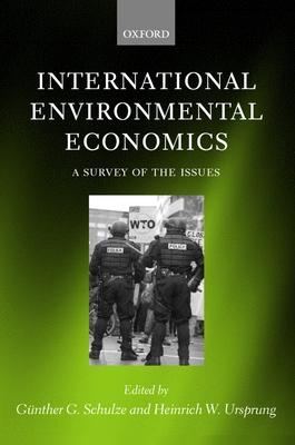 International Environmental Economics, a Urvey of the Issues - Ursprung, Heinrich W (Editor), and Schulze, Gunther G (Editor)