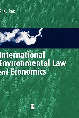 International Environmental Law and Economics - Rao, P K