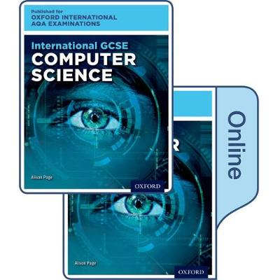 International GCSE Computer Science for Oxford International AQA Examinations: Print and Online Textbook Pack - Page, Alison