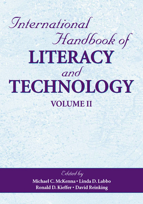 International Handbook of Literacy and Technology, Volume 2 - McKenna, Michael C, PhD (Editor), and Labbo, Linda D (Editor), and Kieffer, Ronald D (Editor)