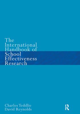 International Handbook of School Effectiveness Research: An International Survey of Research on School Effectiveness - Reynolds, David, Professor, and Teddlie, Charles