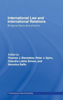 International Law and International Relations: Bridging Theory and Practice - Biersteker, Thomas J (Editor)