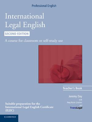International Legal English Teacher's Book: A Course for Classroom or Self-study Use - Day, Jeremy, and Bruno-Lindner, Amy, and TransLegal