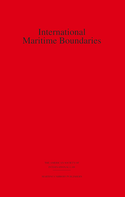 International Maritime Boundaries: Volumes I and II - Charney, Jonathan I (Editor)