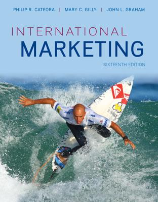 International Marketing - Cateora, Philip R, and Gilly, Mary C, and Graham, John L