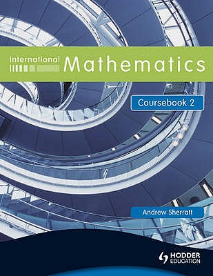 International Mathematics: Coursebook Bk. 2 - Sherratt, Andrew