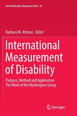 International Measurement of Disability: Purpose, Method and Application - Altman, Barbara M (Editor)