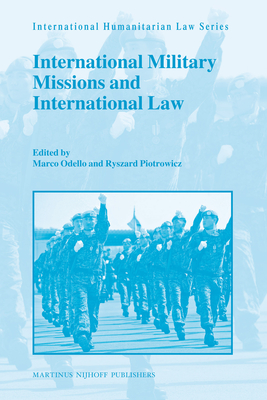 International Military Missions and International Law - Odello, Marco (Editor)