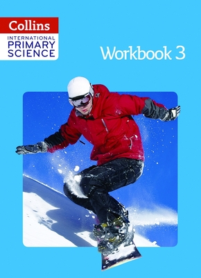 International Primary Science Workbook 3 - MacGregor, Fiona, and Morrison, Karen, and Baxter, Tracey