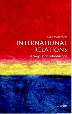 International Relations: A Very Short Introduction - Wilkinson, Paul