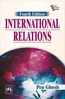 International Relations - Ghosh, Peu