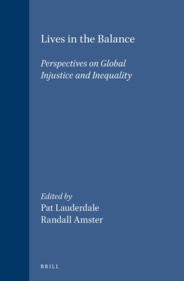 International Studies in Sociology and Social Anthropology, Lives in the Balance: Perspectives on Global Injustice and Inequality - Werlhof, Claudia (Contributions by), and Maxted, Julia (Contributions by), and Zegeye, Abebe (Contributions by)