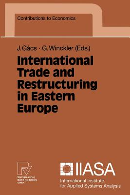 International Trade and Restructuring in Eastern Europe - Gacs, Janos (Editor)