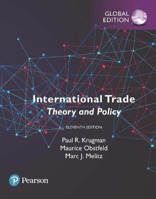 International Trade: Theory and Policy, Global Edition - Krugman, Paul R., and Obstfeld, Maurice, and Melitz, Marc