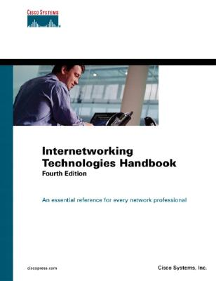 Internetworking Technologies Handbook - Cisco Systems, Inc, and Cisco Systems Inc